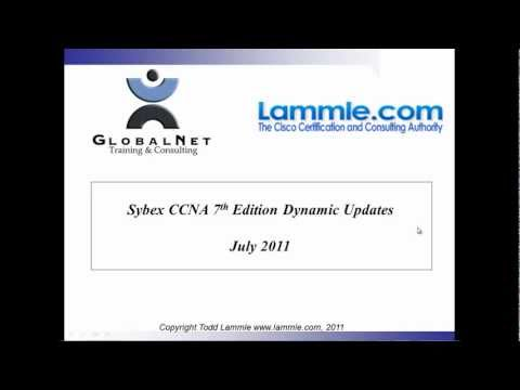 Sybex CCNA 7th Edition Study Guide - July 2011 Dynamic Update 1 - Todd Lammle