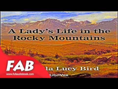 A Lady's Life in the Rocky Mountains Full Audiobook by Isabella L. BIRD by Memoirs Fiction