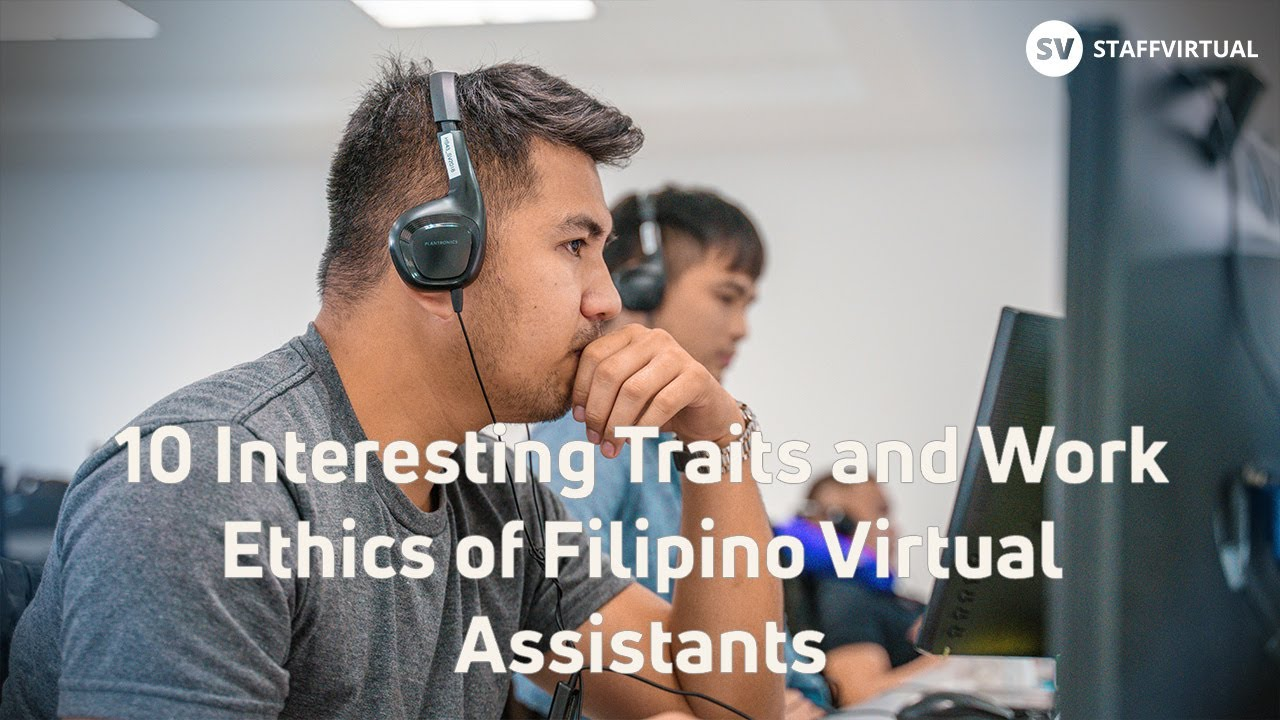 interesting traits and work ethics of filipino virtual 10 interesting traits and work ethics of filipino virtual assistants