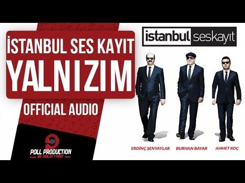 İstanbul Ses Kayıt - Yalnızım ( Official Audio )