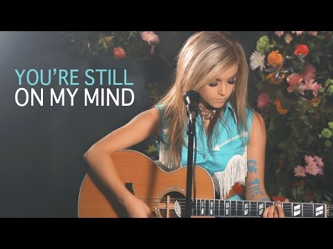 You're Still On My Mind - The Byrds / George Jones - Lindsay Ell Cover