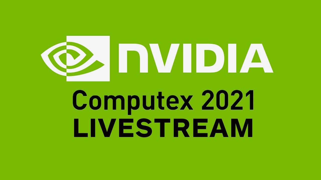 Download NVIDIA Executive Keynote Livestream | COMPUTEX 2021