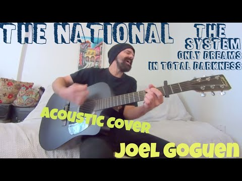 The National  The System Only Dreams in Total Darkness Acoustic   Joel Goguen