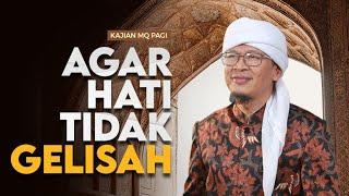 AGAR HATI TIDAK GELISAH|  LIVE Kajian MQ Pagi bersama Aa Gym