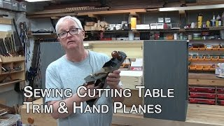 Sewing Cutting Table - Trim & Hand Planes