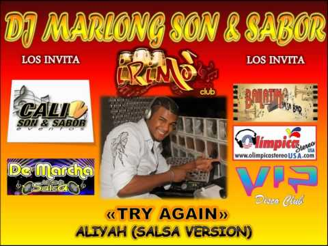 Try Again - Aaliyah salsa version - DJ Marlong Son y Sabor