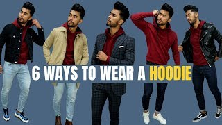 6 UNIQUE Ways TO Wear a Hoodie | How to Wear a Hoodie For Fall & Winter