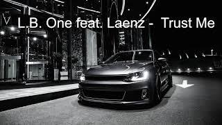 Музыка в машину L B  One feat  Laenz  - Trust Me