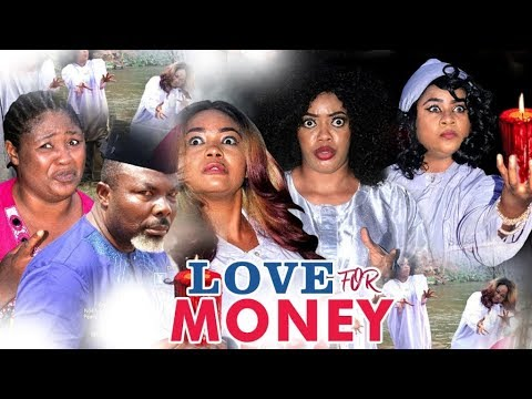 Download LOVE FOR MONEY 1 - 2017 LATEST NIGERIAN NOLLYWOOD MOVIES
