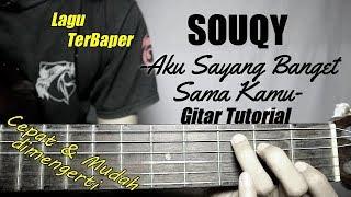 (Gitar Tutorial) SOUQY - Aku Sayang Banget Sama Kamu |Mudah & Cepat dimengerti untuk pemula