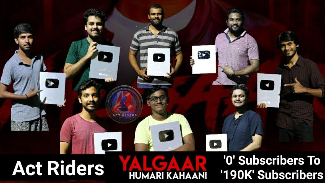 Yalgaar Hamari Kahani Act Riders Youtube   Thanks For Silver Play Button