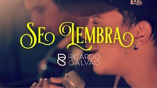 Baixar Ricardo Galvão - Se Lembra (Música Nova)