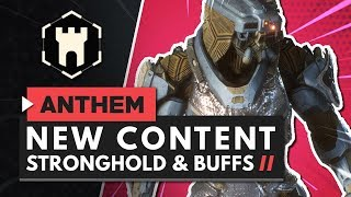 ANTHEM   NEW CONTENT UPDATE - New Stronghold + Gear & Weapon Buffs