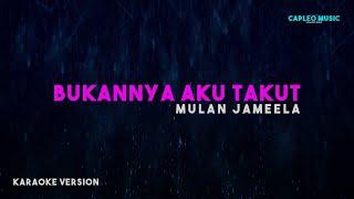 Download Mulan Jameela – Bukannya Aku Takut (Karaoke Version)