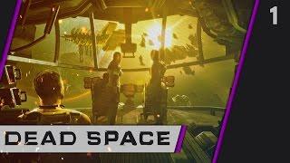 Прохождение Dead Space - #1 Прибытие