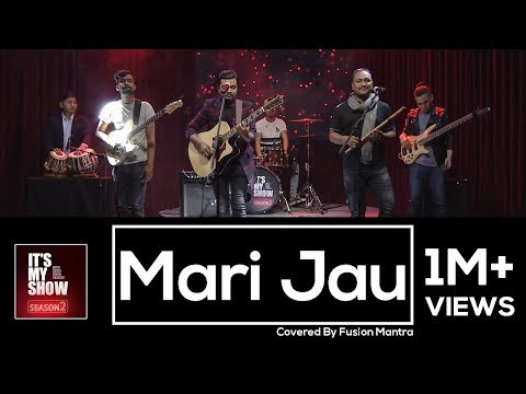Mari Jau - Bikki Gurung | Covered By Fusion Mantra | It's My Show Season 2 Musical Performance