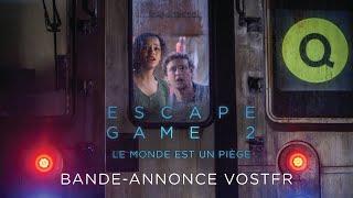 Bande annonce Escape Game 2 : Le monde est un piège