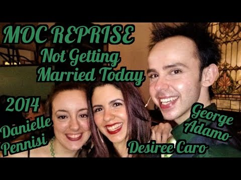 Not Getting Married Today - Company - George Adamo, Danielle Pennisi, & Desiree Caro - MOC REPRISE