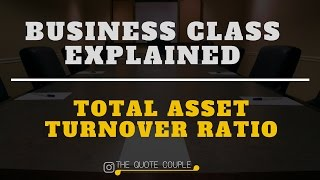 TOTAL ASSET TURNOVER RATIO | Business Class Explained