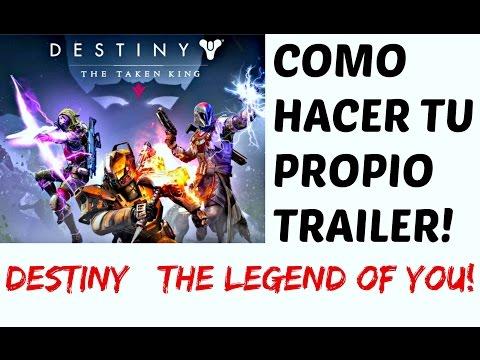 Destiny | COMO HACER TU PROPIO TRAILER DE THE TAKEN KING! (EL REY DE LOS POSEIDOS)