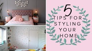 5 TIPS FOR STYLING YOUR HOME/ADDING THE FINISHING TOUCHES TO YOUR DECOR