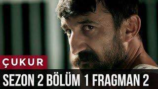 Çukur 2.Sezon 1.Bölüm 2.Fragman