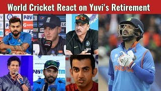World Cricket Reacts on Yuvraj's retirement from International & first class cricket