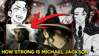 Why Muzan Kibutsuji is Michael Jackson & How Strong are His Powers In Demon Slayer Explained