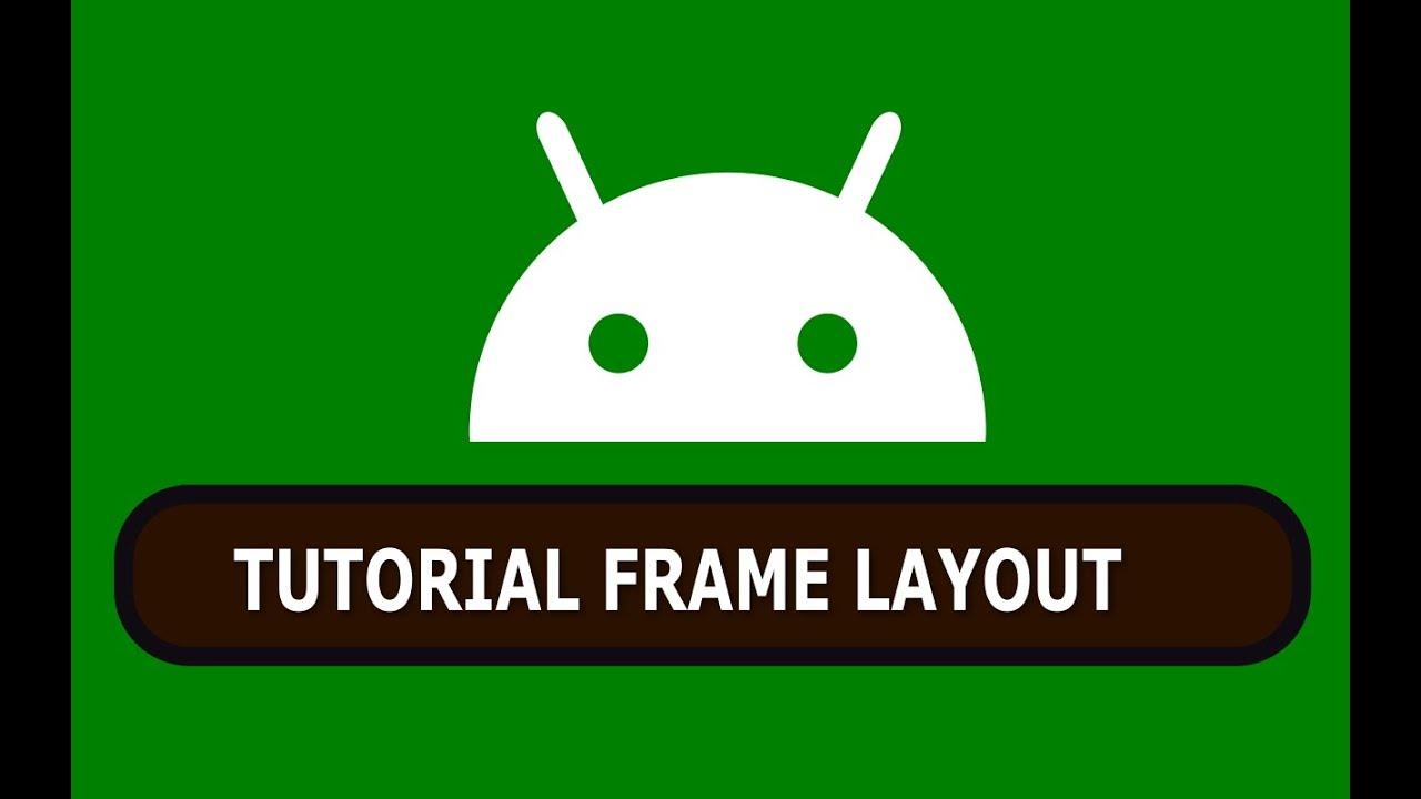 Cara Membuat Halaman Utama dengan Frame Layout di Android - YouTube