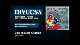 Lola Sevilla - Bajo Mi Cielo Andaluz