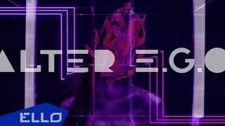 Alter E.G.O. - Внутри меня / ELLO UP^ /