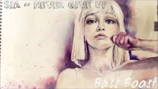 Sia - Never Give Up (Bass Boost)