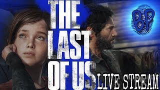 The Last of Us Remastered LIVE STREAM | Escape and Outrun the Infected