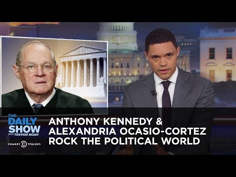 Anthony Kennedy & Alexandria Ocasio-Cortez Rock the Political World | The Daily Show