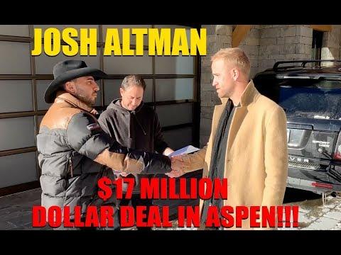 $17 MILLION DOLLAR DEAL | ASPEN | JOSH ALTMAN | EPISODE #005
