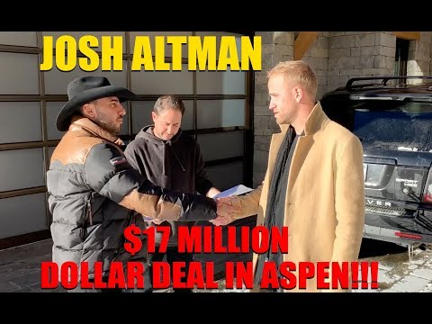 JOSH ALTMAN   $17 MILLION DOLLAR DEAL   ASPEN EPISODE #005
