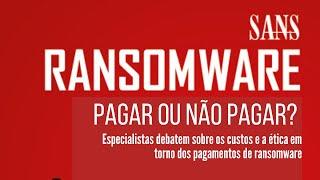 Ransomware - Pagar ou não pagar? – Especialistas debatem