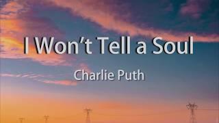 charlie puth - i wont tell a soul lyric