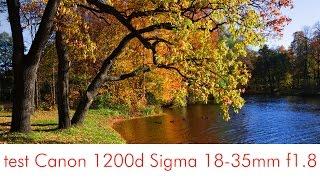 Canon 1200d Sigma 18-35 f 1.8