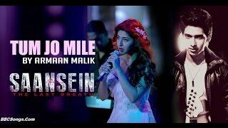 Tum Jo Mile By Armaan Malik HD Video Song Lyrics | Saansein Movie