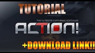 How to install Mirillis Action + DOWNLOAD LINK!!