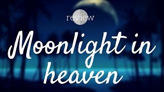 By Kilian - Moonlight in heaven review