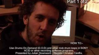 Using Drums on Demand (DOD) loops in SONY ACID Part 1 of 2 By Julian Downward