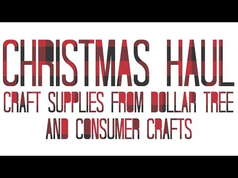 Christmas Haul Part One: Craft Supplies from Dollar Tree