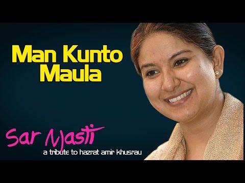 Man Kunto Maula   Zila Khan (Album: Sarmasti)