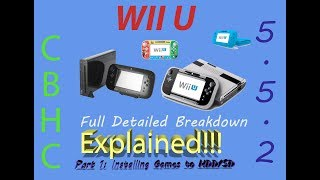 Wii U 5.5.2 CBHC (Part 1): Installing Games to HDD/SD (Download Links Inclu.)