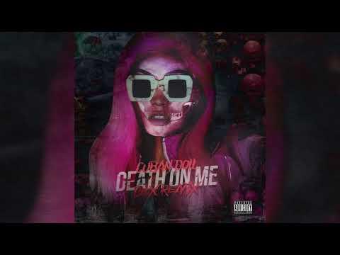 Cuban Doll - Death on Me (Dex Remix)