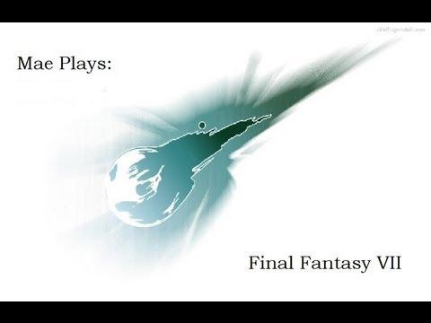 Mae Plays: Final Fantasy VII [Episode 6]