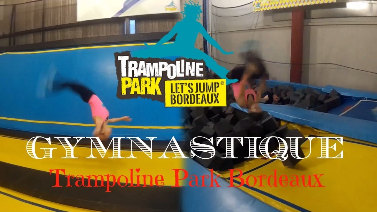 gymnastique au trampoline park de bordeaux youtube. Black Bedroom Furniture Sets. Home Design Ideas