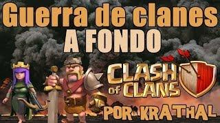 Guerra de Clanes A FONDO - Clash Of Clans en Español por Krathal